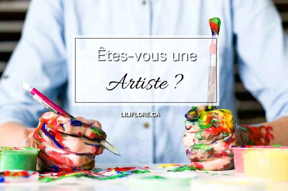 Êtes-vous une artiste?