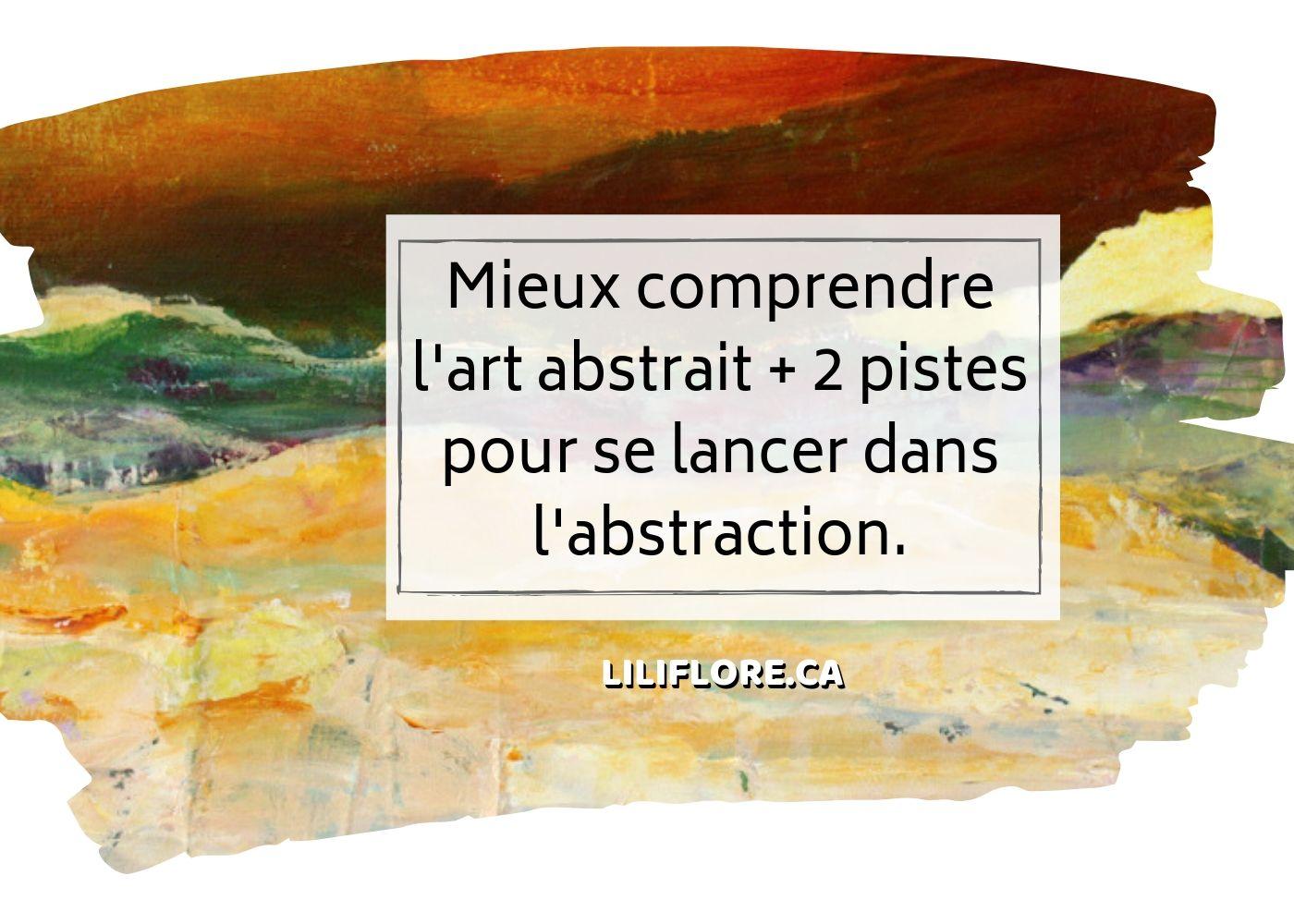 Lart Abstrait Et Ses Mystères Liliflore Artiste Peintre