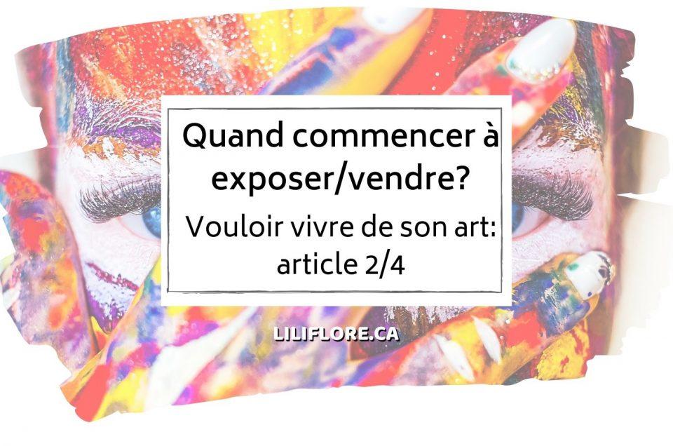 Vouloir-vivre-de-son-art-article-2sur4-commencer-exposer-vendre-toiles-liliflore
