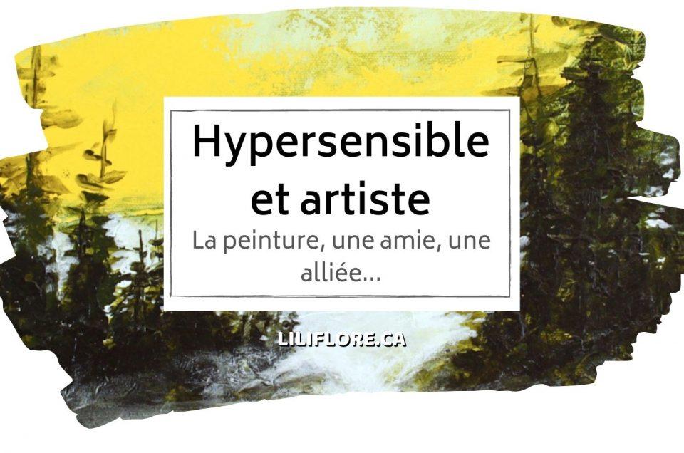 hypersensible artiste. Blog de peinture et créativité avec LiliFlore