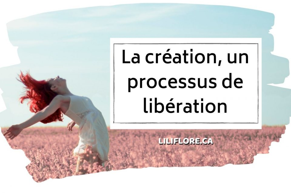 La création, un processus de libération